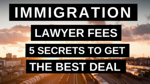 Immigration Lawyer Fees 5 Secrets to Get the Best Deal