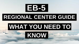 EB-5 Regional Center Guide What You Need to Know