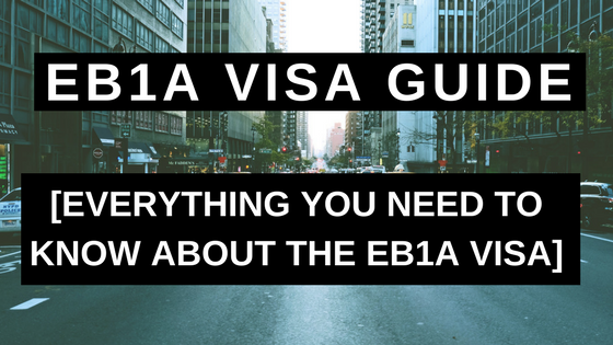 EB1A VISA GUIDE - EVERYTHING YOU NEED TO KNOW ABOUT THE EB1A VISA
