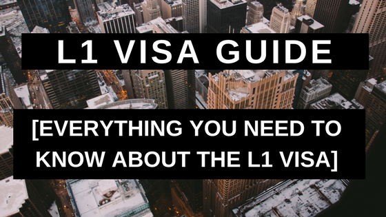 L1 Visa Guide: Everything You Need to Know About the L1 Visa