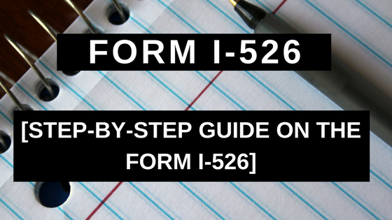 Form I-526 - Step-by-Step Guide on the Form I-526