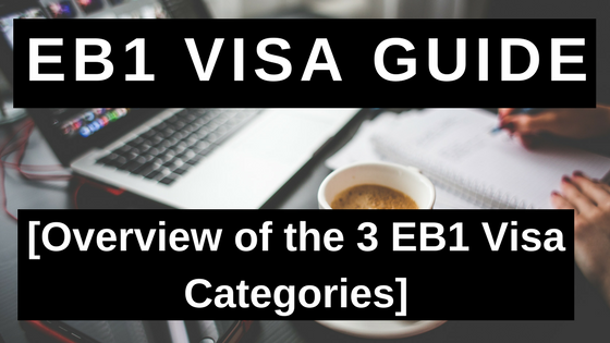 EB1 Visa Guide - Overview of the 3 EB1 Visa Categories