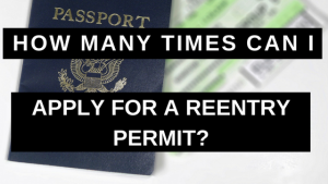 How Many Times Can I Apply for a Reentry Permit?