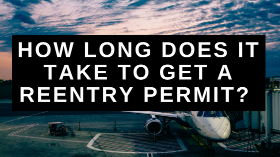 How long does it take to get a reentry permit?