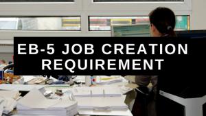 EB-5 Job Creation Requirement