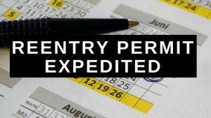 Reentry Permit Expedited