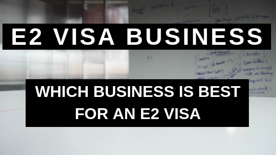 E2 Visa Business
