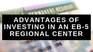 EB5 Regional Center Investment