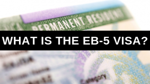What is EB-5 Visa