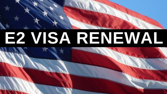 E2 Visa Renewal