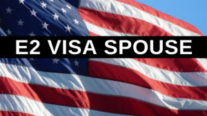 E2 Visa Spouse