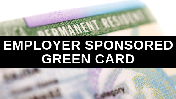 How to Get an Employer Sponsored Green Card: Step-by-Step Guide