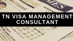 TN Visa Management Consultant