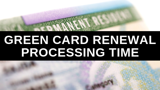 Green Card Renewal Processing Time: Standard + Expedited