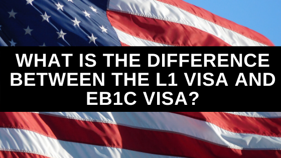 What is the Difference Between the L1 Visa and EB1C Visa